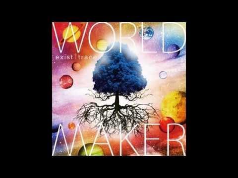 [New Music] Exist†trace - WORLD MAKER [FULL]