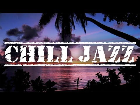 Chill Jazz | Chill Out Smooth Jazz Saxophone | Chill Out Music for Relaxation and Chilling Out