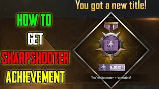 "HOW TO GET ""SHARPSHOOTER"" IN TITLE PUBG MOBILE