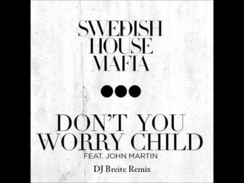 Swedish House Mafia - Don&#039;t You Worry Child (DJ Breite Remix) FINAL VERSION