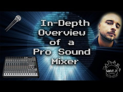 In-Depth Overview of a Pro Sound Mixer