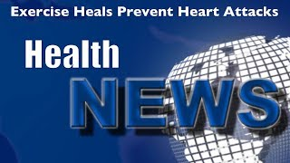 Today's Chiropractic HealthNews For You - exercise helps to prevent heart attacks