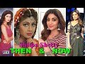 Shilpa Shetty Then and Now | DEFENDS her complexion- Video