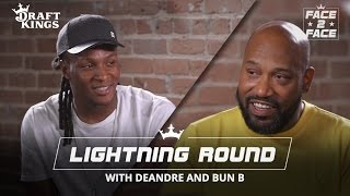 Face 2 Face with DeAndre and Bun – Lightning Round
