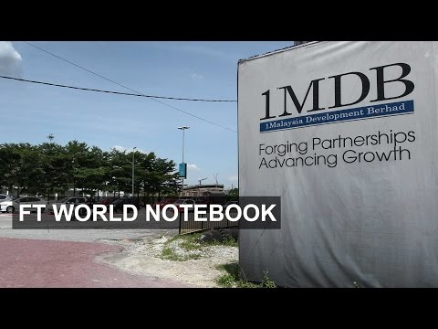 Scandal hit Malaysia fund battles critics | FT World Notebook