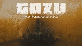 GOZU - They Probably Know Karate