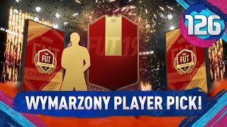 Wymarzony PLAYER PICK! - FIFA 19 Ultimate Team [#126]