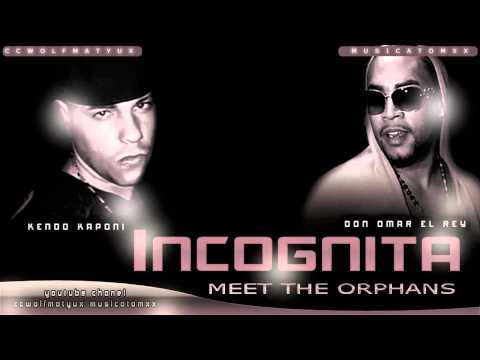 Don Omar Ft. Kendo Kaponi - Incognita (Meet The Orphans) new 2010