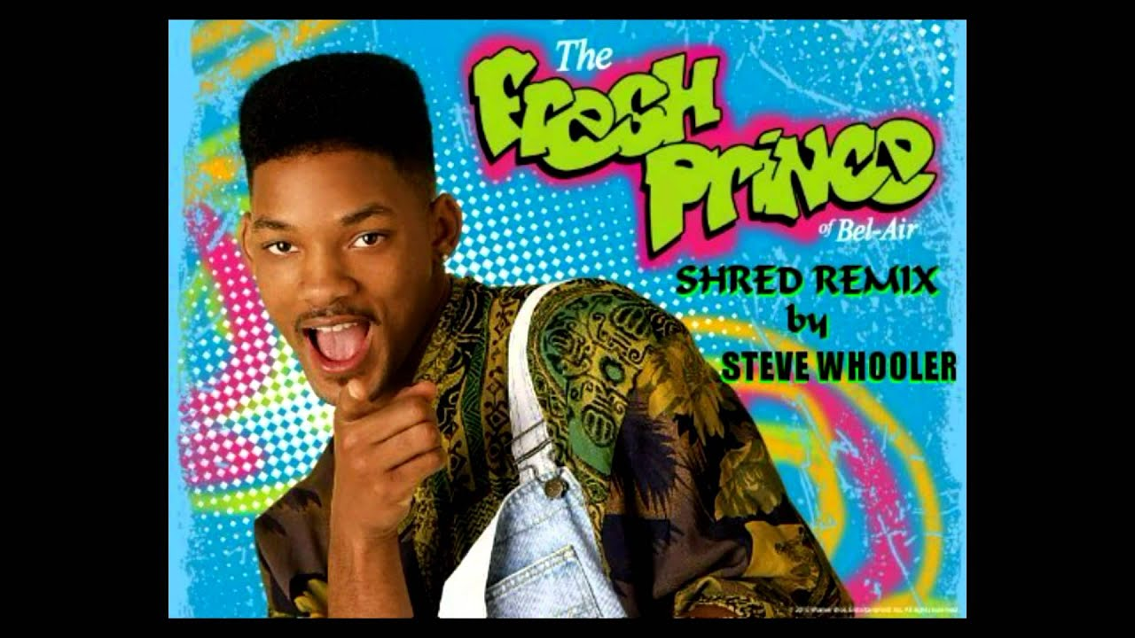 The fresh prince of bel air quot theme song shred remix by steve whooler
