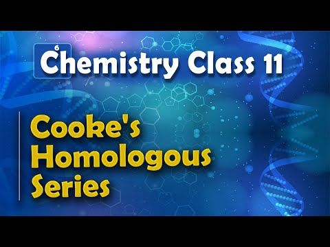 Cooke's Homologous Series - Periodic Table - Chemistry Class 11