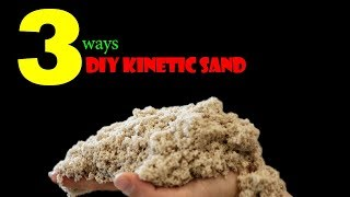 3 WAYS TO MAKE KINETIC SAND AT HOME (2 INGREDIENT)