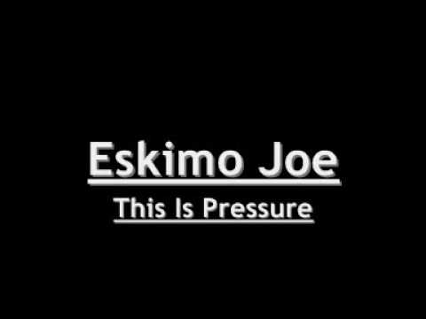 Eskimo Joe - This Is Pressure