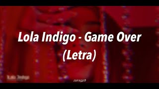 Lola Indigo - Game Over (Letra)