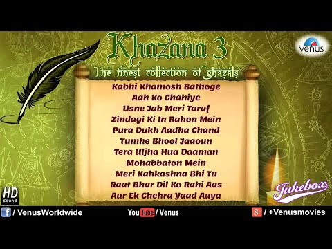 Khazana 3 - The Finest Collection Of Ghazals (Audio Jukebox)