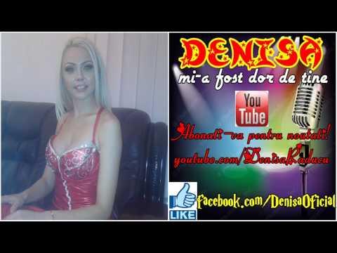 Denisa - Mi-a fost dor de tine