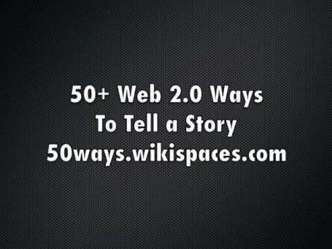 50 Web 2.0 Ways to Tell a Story
