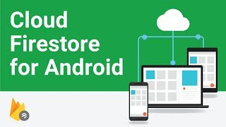 Getting Started With Cloud Firestore on Android - Firecasts
