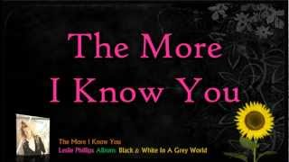 Watch Leslie Phillips The More I Know You video