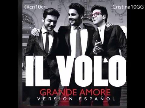 Il Volo - Grande Amore in spagnolo