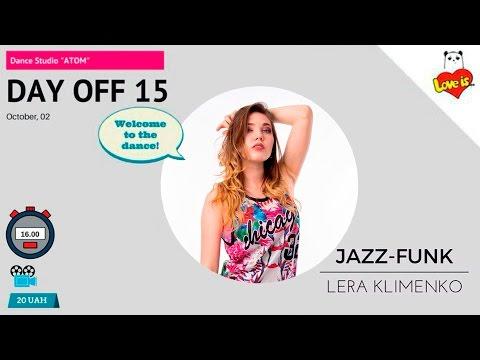 Day Off 15/Jazz-funk/Choreography by Klimenko Lera