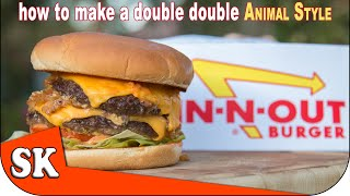 How to Make an In-N-Out Burger - Animal Style