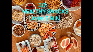 30 HEALTHY SNACKS for WEIGHTLOSS | Calorie value and Preparation time under 5 MIN