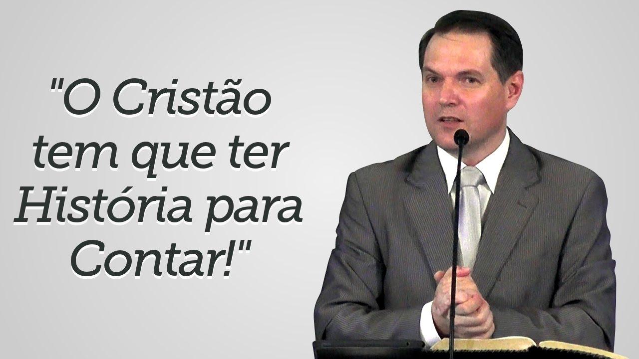 """""""O Cristão tem que ter História para Contar!""""  - Sérgio Lima"""