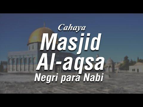 Cahaya Masjid Al Aqsa Negeri Para Nabi  - Ustadz Ahmad Zainuddin Al-Banjary