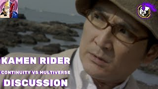 Kamen Rider Continuity vs Multiverse Theory: DISCUSSION ft Karn H&H