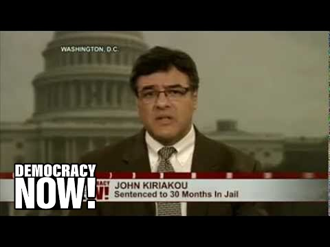 Whistleblower John Kiriakou: For Embracing Torture, John Brennan a