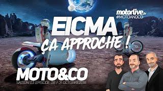SALON MOTO 2018 : EICMA APPROCHE ! | MOTO&CO 308