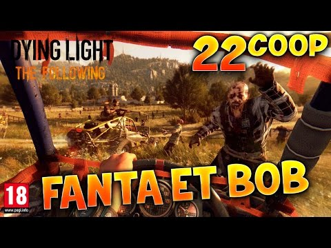 Dying Light : The Following - Ep.22 : ATTILA FAIL  ! - Fanta et Bob Coop Zombies & Parkour