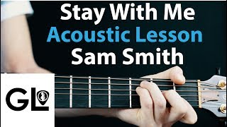 Sam Smith - Stay With Me: Acoustic Guitar Lesson EASY Beginner Tutorial