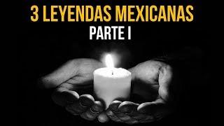 3 LEYENDAS MEXICANAS I (RELATOS DE HORROR)