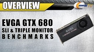 Newegg TV_ EVGA NVIDIA GeForce GTX 680 SLI & Triple Monitor Benchmarks