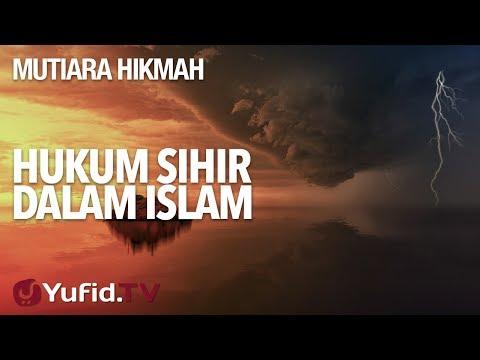 Hukum Sihir Dalam Islam - Ustadz Abu Yahya Badru Salam, Lc. - Mutiara Hikmah Yufid.TV.