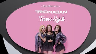 Trio Macan Tresno Sejati Official Music Audio