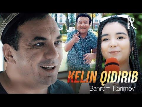 Bahrom Karimov - Kelin qidirib | Бахром Каримов - Келин кидириб