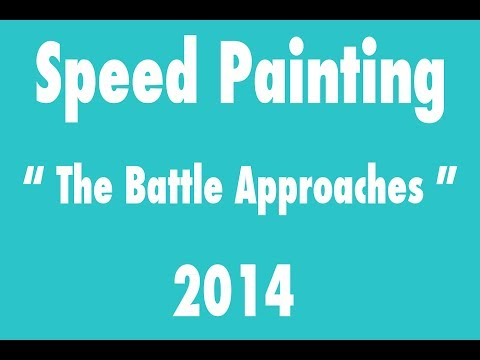 Speedpainting - The Battle Approaches