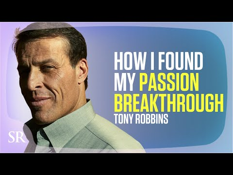 How Tony Robbins Found His Passion Breakthrough
