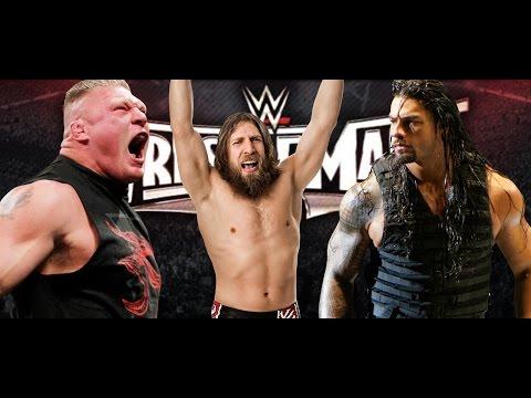 NEW WWE Backstage News On WrestleMania 31 Roman Reigns Brock Lesnar & Daniel Bryan