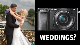 Sony a6000 for Weddings & Portraits?