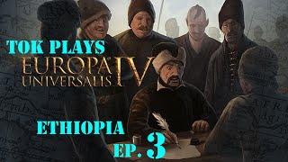 Tok Plays Europa Universalis 4: The Cossacks - Ethiopia Ep. 3 - Indebted To God