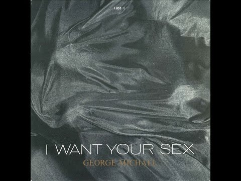 George Michael - I Want Your Sex (rhythm 1: Lust)