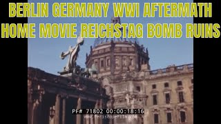 BERLIN GERMANY WWII AFTERMATH HOME MOVIE   REICHSTAG  BOMB RUINS 71802