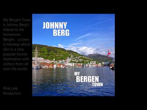 My Bergen Town by Johnny Berg (YouTube-promo)