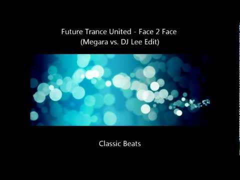 Future Trance United - Face 2 Face (Rocco Vs. Bass-T Remix) [HD - Techno Classic Song]