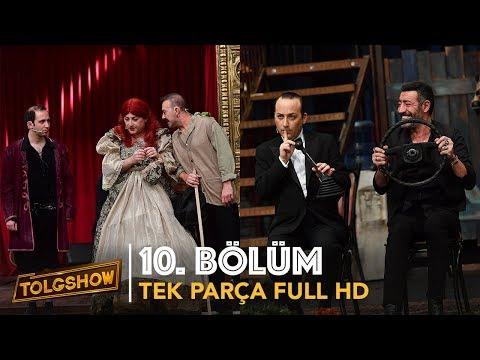 TOLGSHOW 10. Bölüm | Tek Parça Full HD