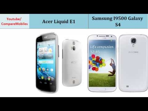 Acer Liquid E1 - Samsung I9500 Galaxy S4, Quick Full Specs