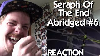 Seraph of the End Abridged: Episode 6 REACTION